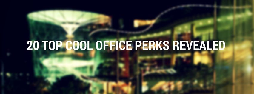20 TOP COOL OFFICE PERKS