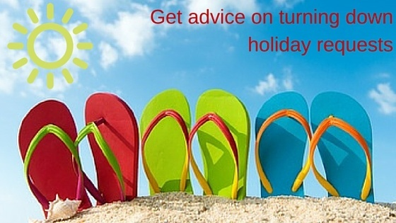 Get advice on turning down holiday requests
