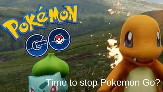 Time to stop Pokemon Go?